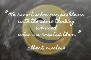 frase di einstein you cannot solve our problems with the same thinking we used when we created them